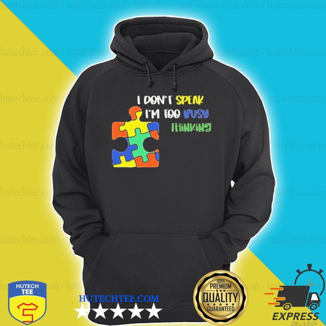 I dont speak I am too busy thinking puzzle s hoodie