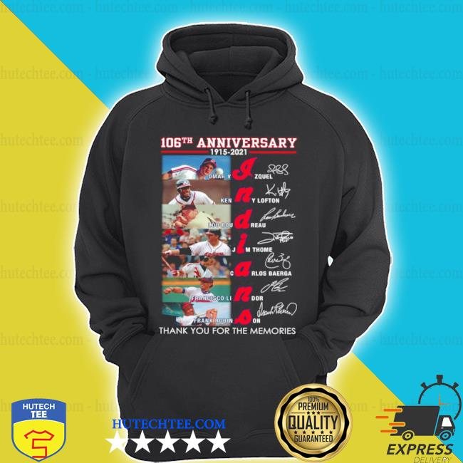 Indians 106th anniversary thank you for the memories signatures s hoodie