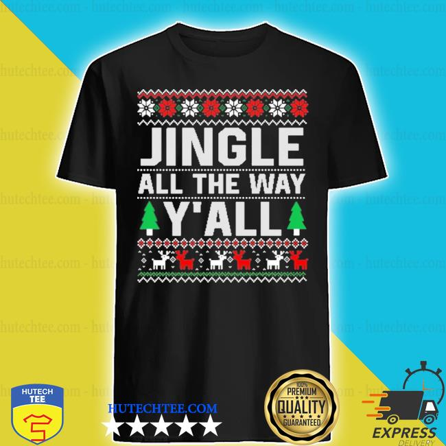 Jingle all the way y'all ugly Christmas sweater