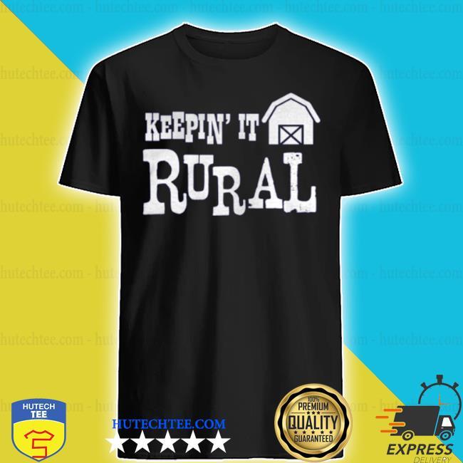 Keepin it rural farm barn country farming shirt