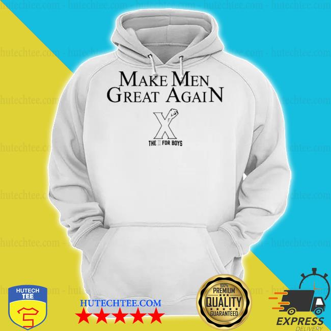 Make Men great again the x the boys s hoodie