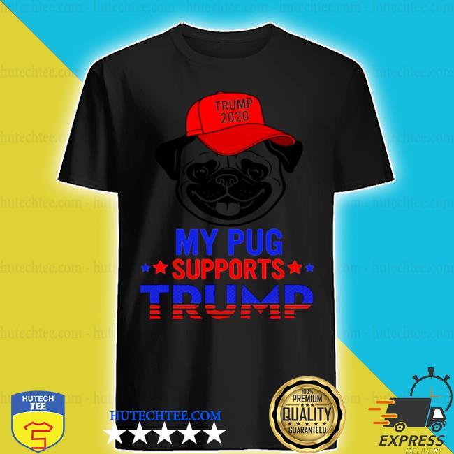 My pug supports Trump 2021 cute dog American flag shirt