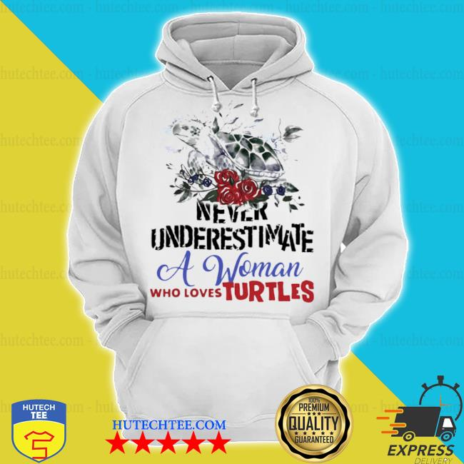 Never underestimate a woman who loves turtles flowers s hoodie