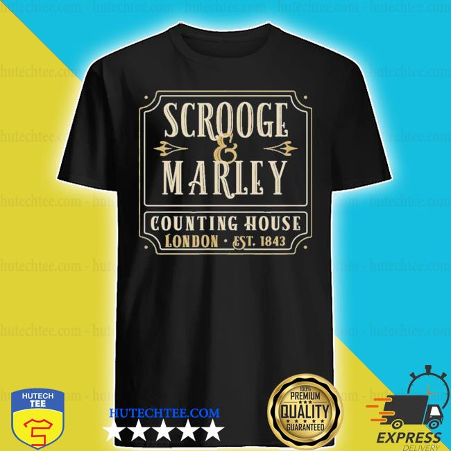 Scrooge and marley counting house london established 1843 shirt