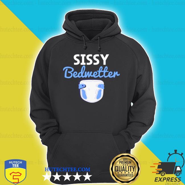 Sissy bedwetter boy wet bed s hoodie