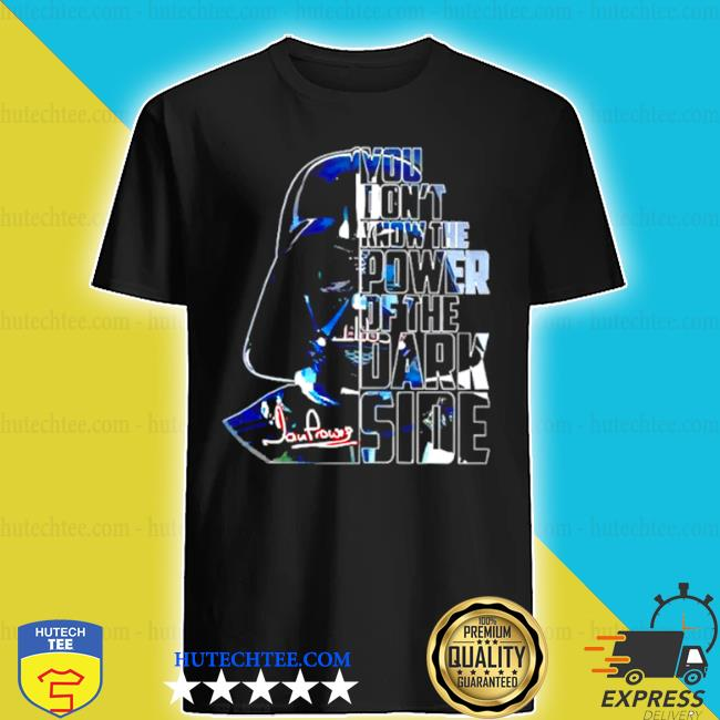 Star wars you dont know the power of the dark side shirt