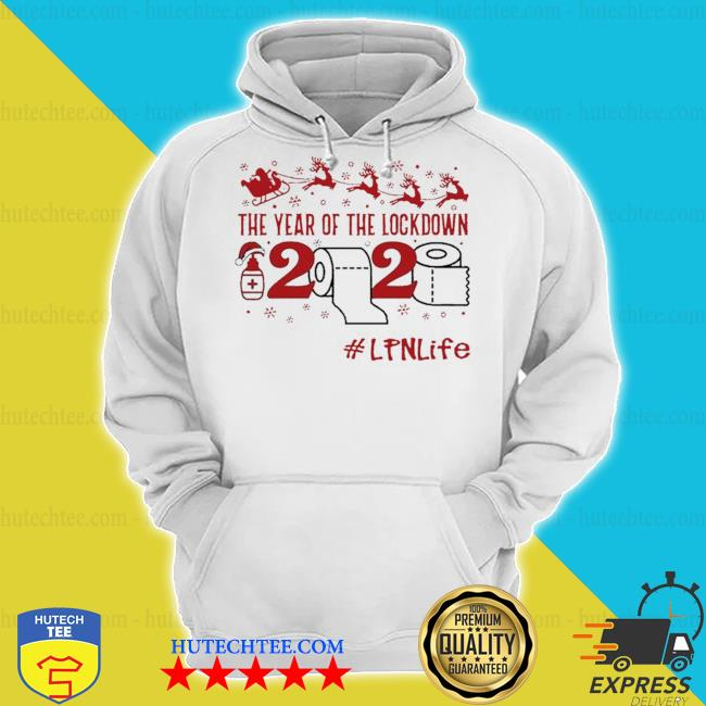 The year of the lockdown 2020 LPN life merry Christmas sweater hoodie