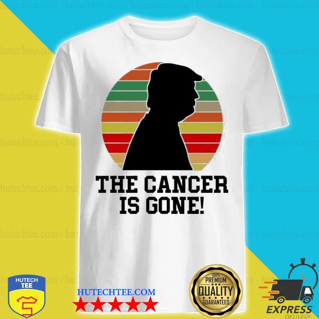 Trump the cancer is gone vintage sunset shirt