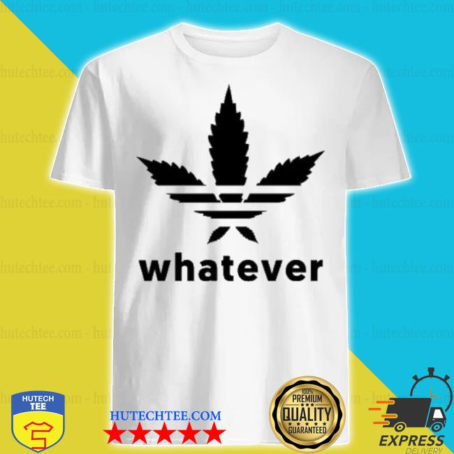 Whatever adidas weed shirt