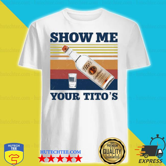 Wine show me your tito's vintage shirt