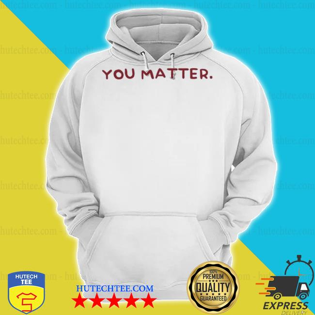 You matter Pink and Burgundy s hoodie
