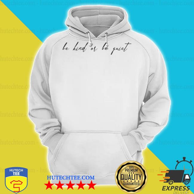 Anna sulc merch be kind or be quiet s hoodie