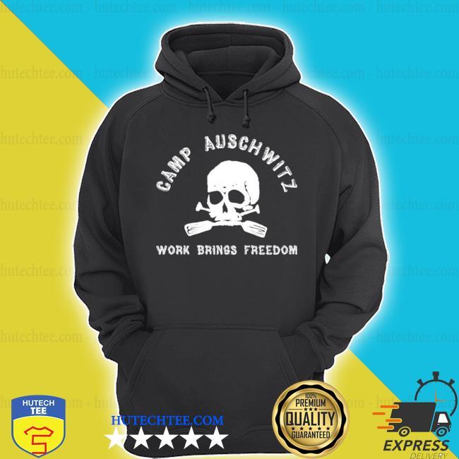 Camp auschwitz work brings freedom s hoodie