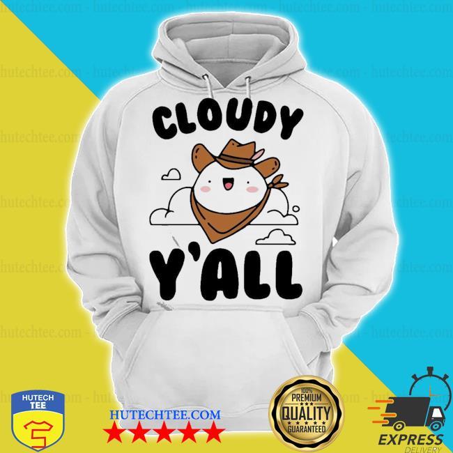 Cloudy y'all s hoodie