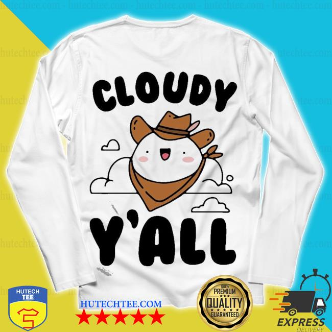 Cloudy y'all s unisex longsleeve
