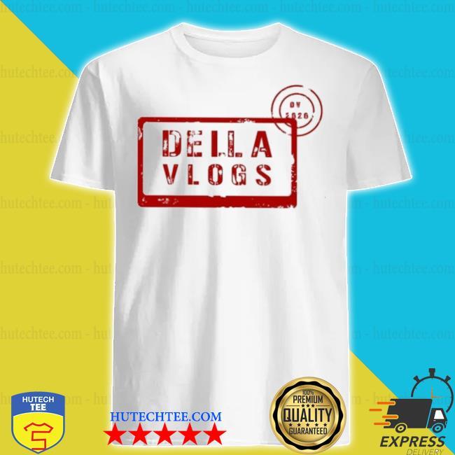 Della vlogs merch shirt