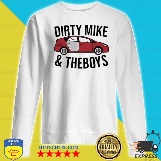 Dirty mike and the boys s sweatshirt