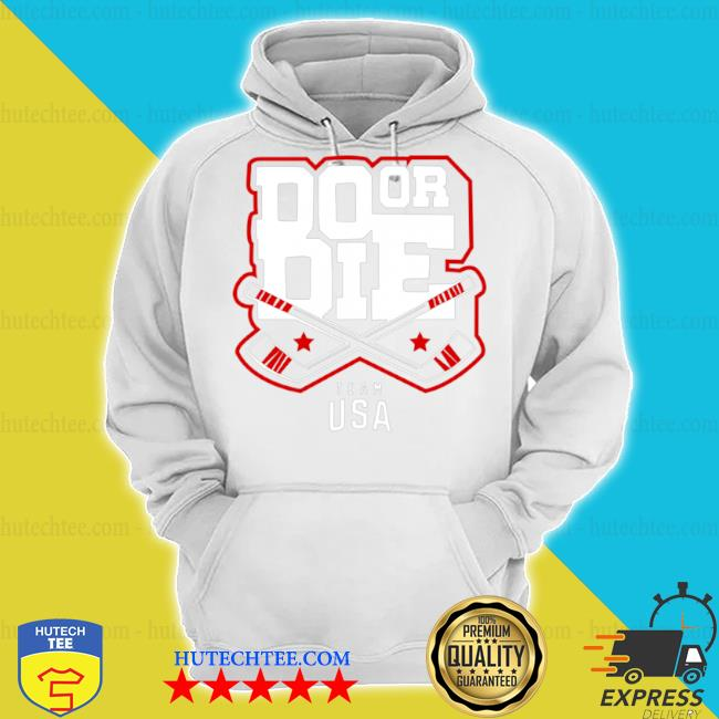 Do or die team usa hockey s hoodie