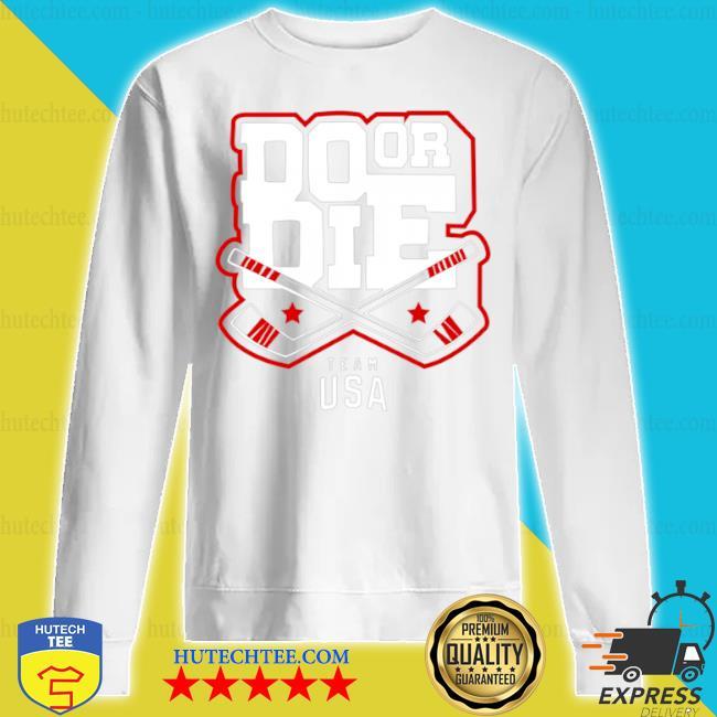Do or die team usa hockey s sweatshirt