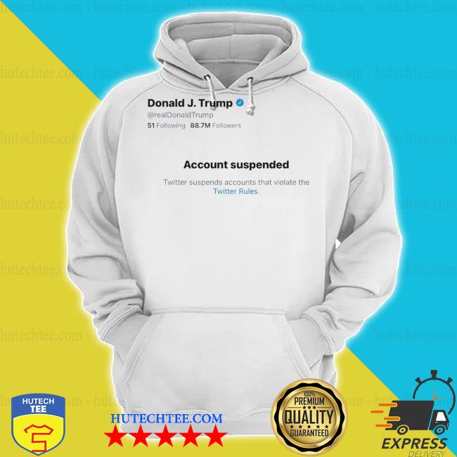 Donald j.Trump account suspended twitter s hoodie