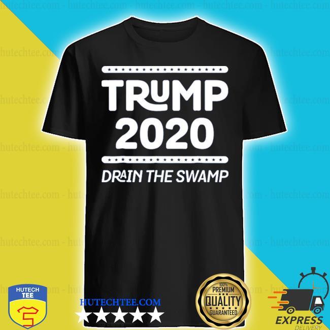 Drain the swamp Donald Trump 2020 elect rally shirt