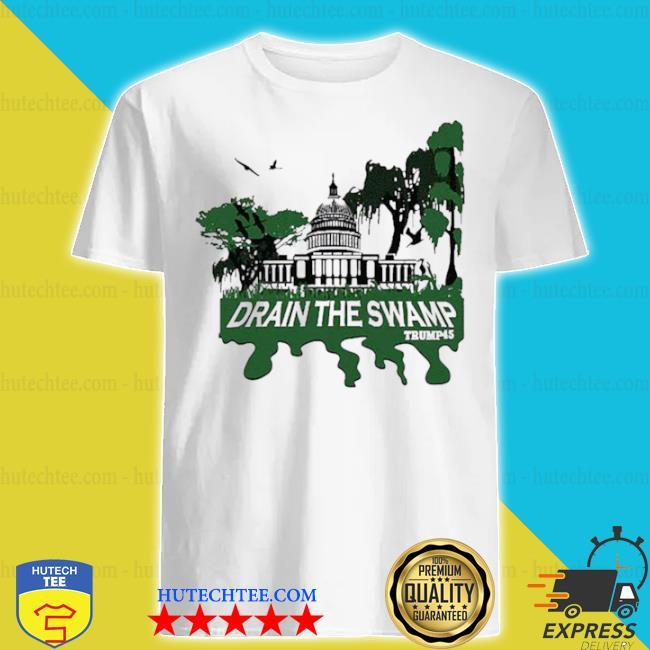Drain the swamp Trump shirt