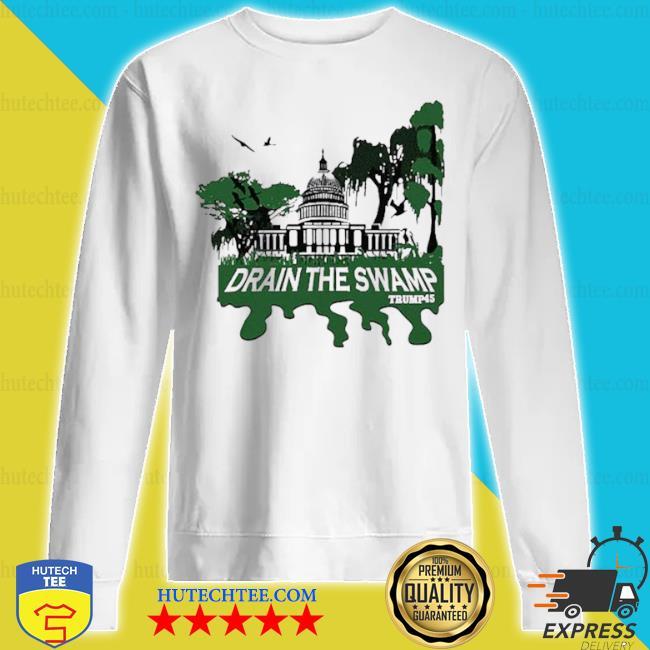 Drain the swamp Trump s sweatshirt