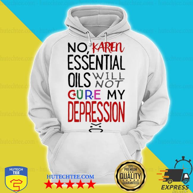 Essential oils will not cure my depression s hoodie