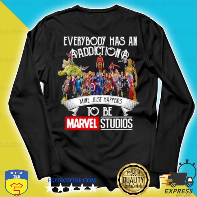 Everybody has an addiction mine just happens to be marvel studios s longsleeve