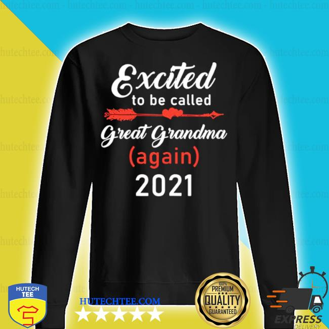 Excited-To-Be-Called-Great-Grandma-Again-2021-s sweater