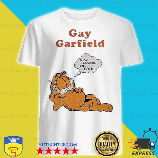 Gay garfield mmm lasagna and cock shirt
