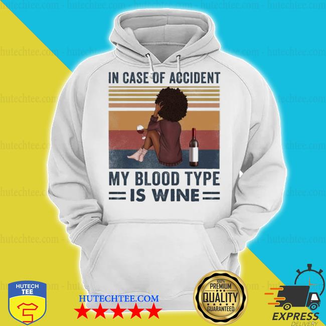 Girl in case of accident my blood type is wine vintage s hoodie