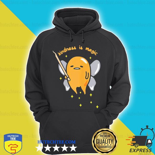 Gudetama fairy kindness is magic s hoodie