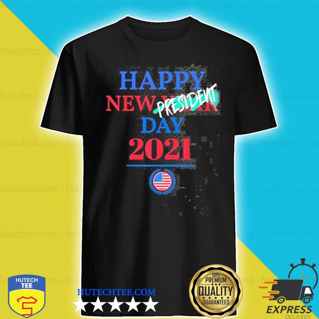 Happy new year president inauguration day 2021 shirt