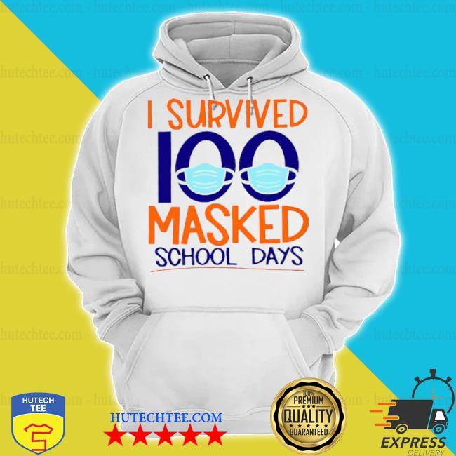 I survived 100 masked school days student life s hoodie