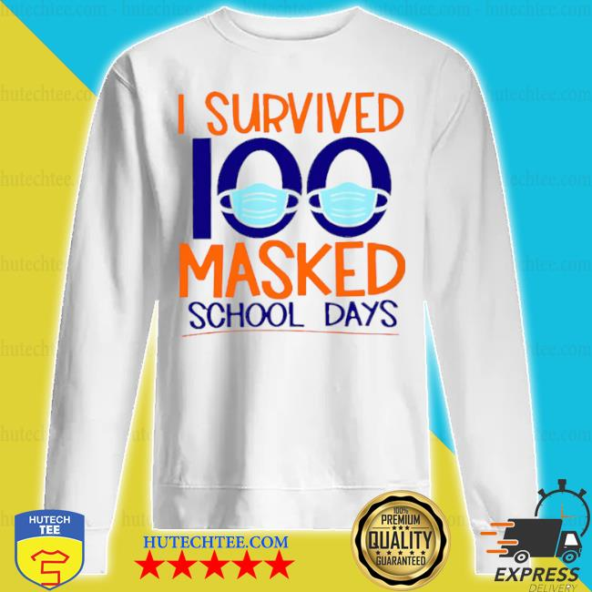 I survived 100 masked school days student life s sweatshirt