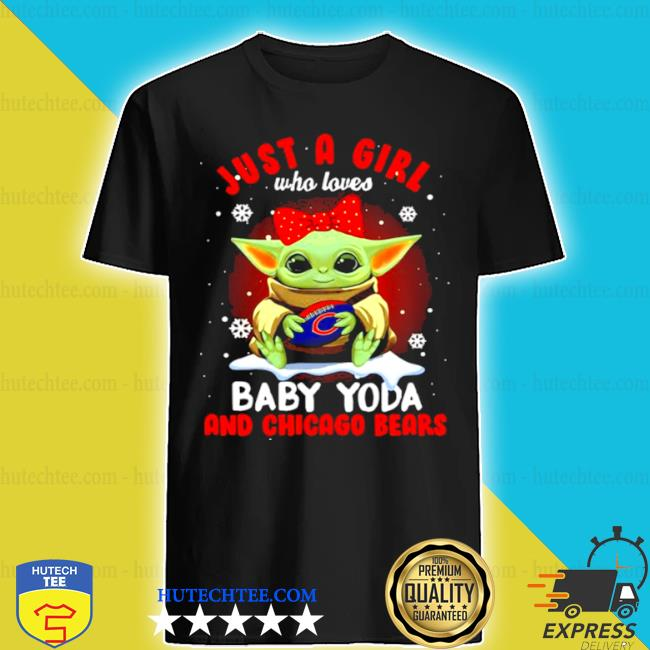 Just a girl who loves baby Yoda and chicago bears Football shirt