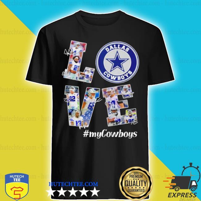 Love Dallas Cowboys my Cowboys signatures shirt