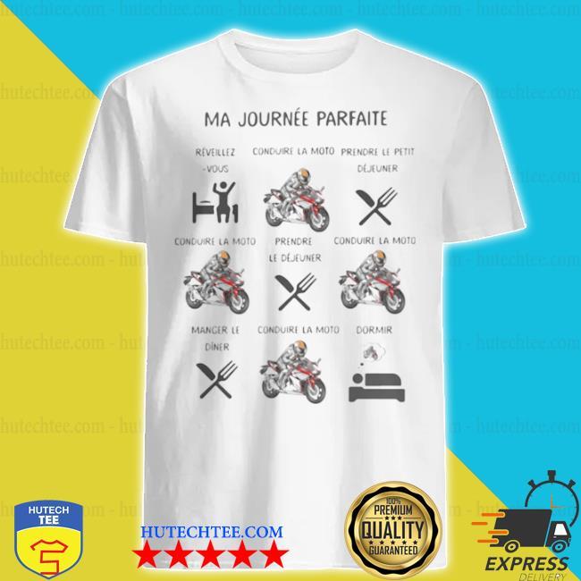 Ma Journée Parfaite Réveillezvous Prendre Le Déjuener Moto shirt