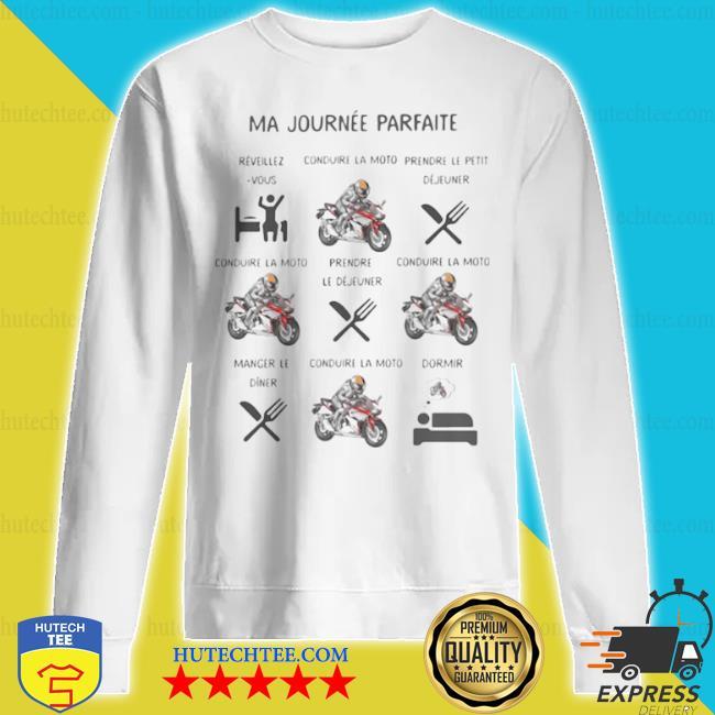 Ma Journée Parfaite Réveillezvous Prendre Le Déjuener Moto s sweatshirt