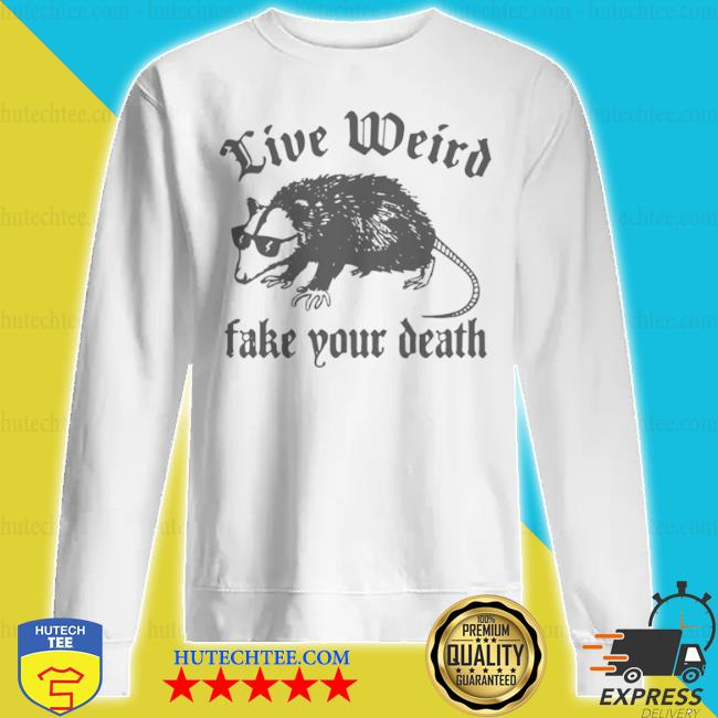 Opossum live weiro fake your death s sweatshirt