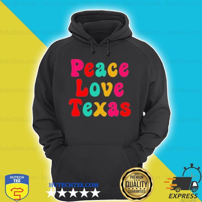 Peace love Texas s hoodie