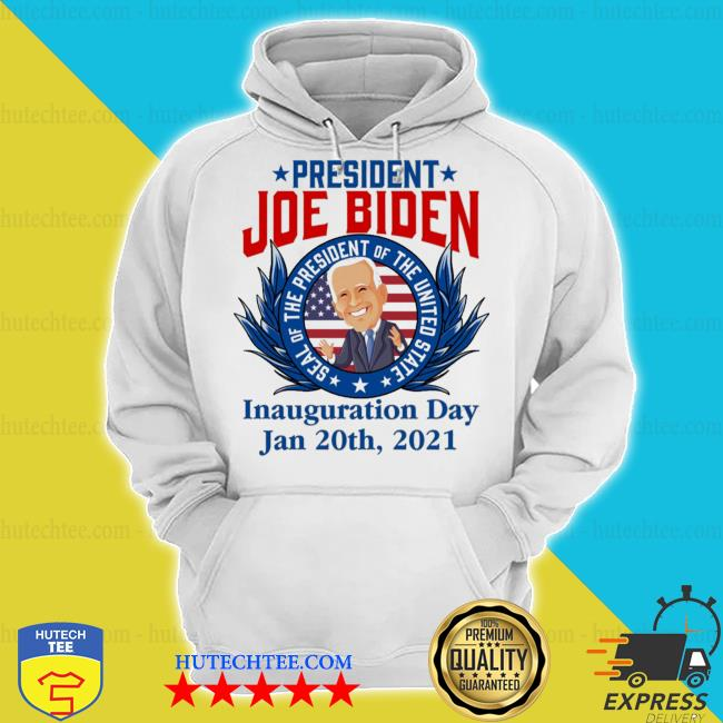 President Joe Biden seal of the president of the united state inauguration day s hoodie
