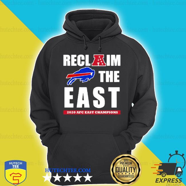 Reclaim the east 2020 AFC east champions Buffalo Bills s hoodie
