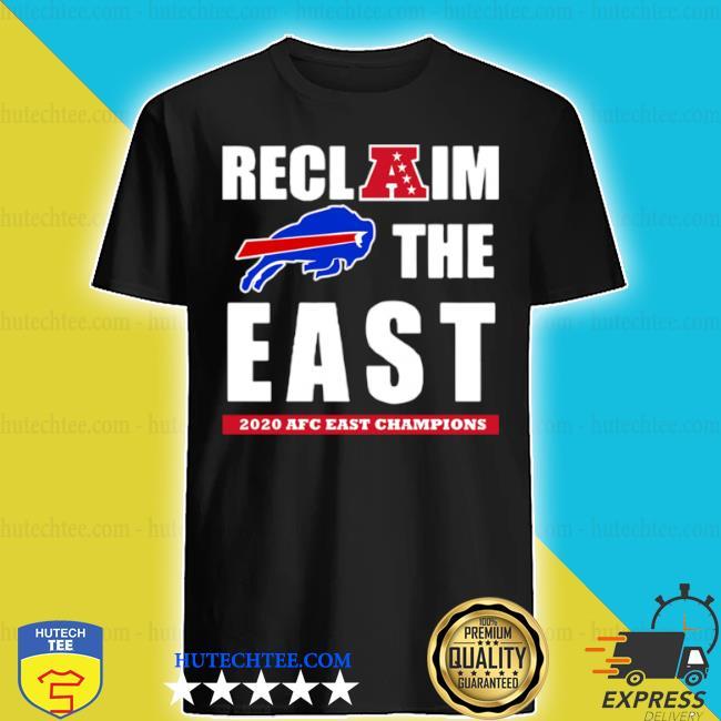 Reclaim the east 2020 AFC east champions Buffalo Bills shirt