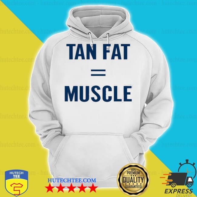 Shepgear store tan fat = muscle graphic s hoodie
