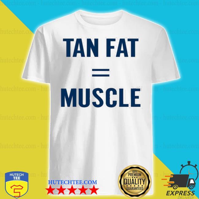 Shepgear store tan fat = muscle graphic shirt