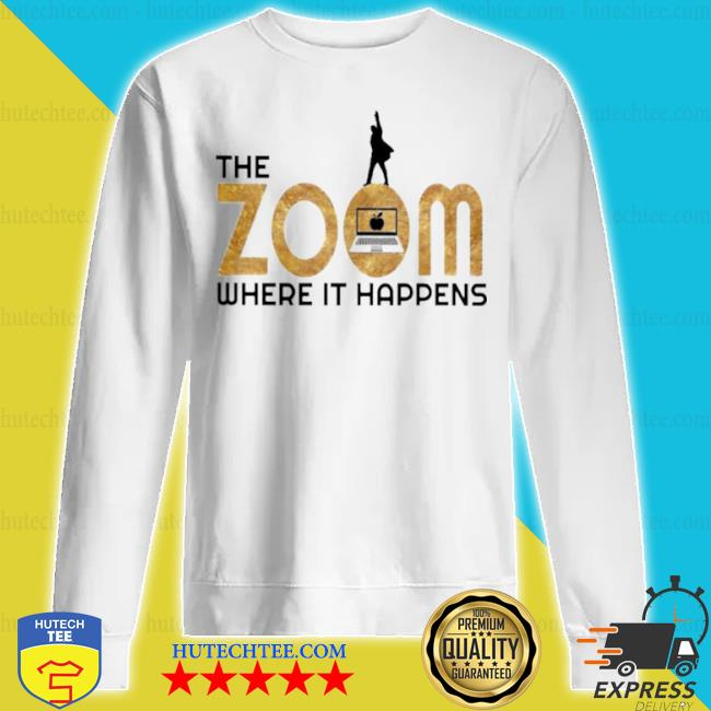 The zoom where it happens s sweatshirt