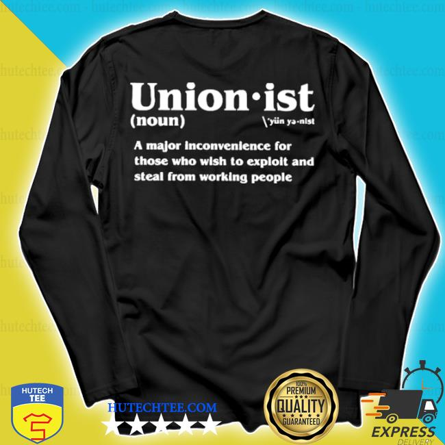 Unionist definition s longsleeve