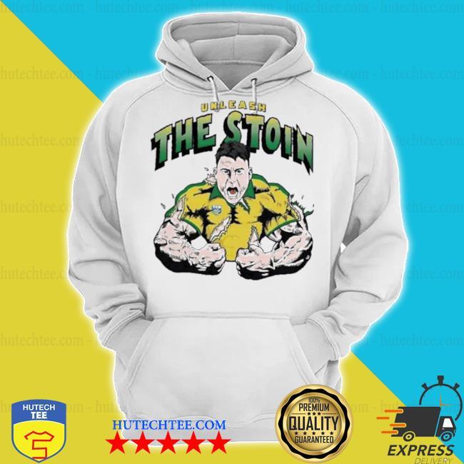 Unleash the stoin s hoodie